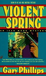 Cover of: Violent Spring (Ivan Monk Mysteries) | Gary Phillips