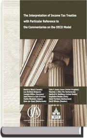 Cover of: The Interpretation of Income Tax Treaties with Particular Reference to the Commentaries on the OECD Model