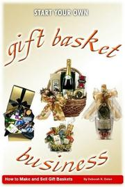 Cover of: Gift Basket Business: How to Make and Sell Gift Baskets