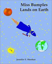 Cover of: Miss Bumples Lands on Earth (Miss Bumples Lands on Earth, 3) | Jennifer E. Sheehan