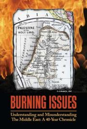 Cover of: Burning Issues:Understanding and Misunderstanding the Middle East- a 40-Year Chronicle | Jane Adas; John Mahoney; Robert Norberg and 16 contributors