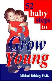 Cover of: 52 baby steps to Grow Young | Michael, Ph.D. Brickey
