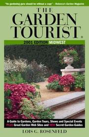 Cover of: The Garden Tourist 2001, Midwest: A Guide to Gardens, Garden Tours, Shows and Special Events (Garden Tourist: Midwest, 2001)