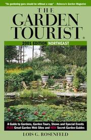 Cover of: The Garden Tourist 2001 Northeast: A Guide to Gardens, Garden Tours, Shows and Special Events (Garden Tourist: Northeast, 2001)