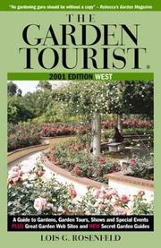 Cover of: The Garden Tourist 2001 West: A Guide to Gardens, Garden Tours, Shows and Special Events (Garden Tourist: West, 2001)