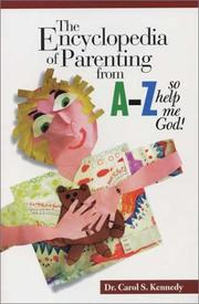 Cover of: The Encyclopedia of Parenting from A to Z | Carol S. Kennedy