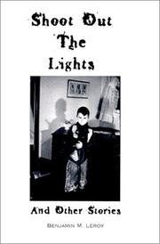 Cover of: Shoot Out the Lights | Benjamin Leroy