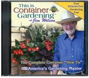 Cover of: This is Container Gardening with Jim Wilson