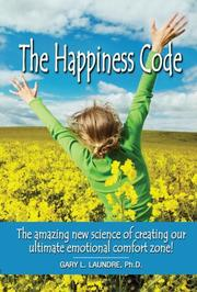 Cover of: The Happiness Code - The Amazing New Science of Creating | Gary L. Laundre