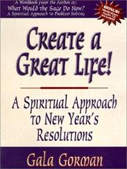 Cover of: Create a Great Life | Gala Gorman