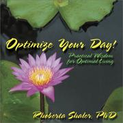 Cover of: Optimize Your Day! Practical Wisdom for Optimal Living