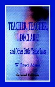 Cover of: Teacher, Teacher, I Declare!: And Other Little Tattle Tales