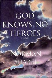 Cover of: God Knows No Heroes | Norman Shabel
