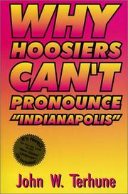 Cover of: Why Hoosiers Cant Pronounce Indianapolis | John Terhune