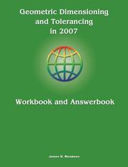Cover of: Geometric Dimensioning and Tolerancing in 2007 Workbook and Answerbook