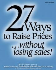 Cover of: 27 Ways to Raise Prices ... Without Losing Sales