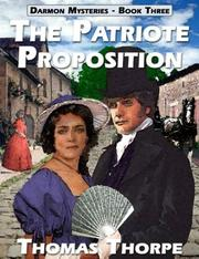 Cover of: The Patriote Proposition (Darmon, 3) | Thomas Thorpe