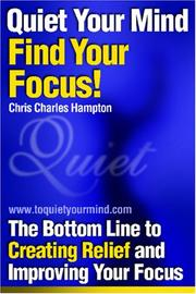 Cover of: Quiet Your Mind, Find Your Focus!