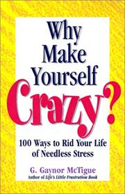 Cover of: Why Make Yourself Crazy? | G. Gaynor McTigue