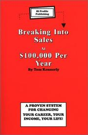 Cover of: Breaking into Sales at $100,000 per Year (Breaking Into) | Tom Kennerly