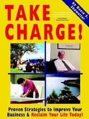 Cover of: Take Charge! Proven Strategies To Improve Your Business And Reclaim Your Life Today!