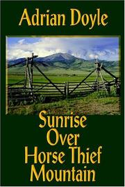 Cover of: Sunrise Over Horse Thief Mountain | Adrian Doyle