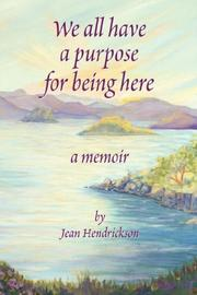 Cover of: We all have a reason for being here | Jean Hendrickson