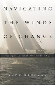 Cover of: Navigating the Winds of Change | Andy Kaufman