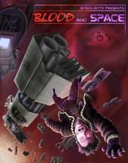 Cover of: RPGObjects Presents: Blood and Space | Charles Rice