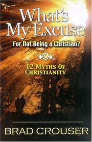 Cover of: What's My Excuse for Not Being a Christian? 12 Myths of Christianity