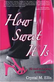 Cover of: How Sweet It Is | Crystal M. Ellis