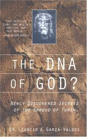 Cover of: The DNA of God?: the true story of the scientist who re-established the case for the authenticity of the Shroud of Turin and discovered its incredible secrets