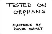 Cover of: Tested on Orphans: Cartoons by David Mamet