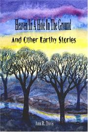 Cover of: Heaven in a Hole in the Ground and Other Earthy Stories