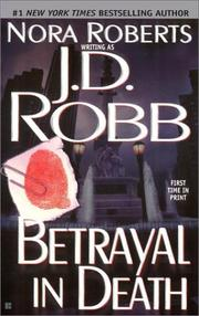 Cover of: Betrayal in death | [Nora Roberts writing as] J.D. Robb.