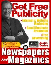 Cover of: (GET FREE PUBLICITY) How to Use Newspapers and Magazines for Public Relations, FreeAdvertising, Internet Marketing, Website Promotion, and Small Business Publicity