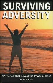 Cover of: Surviving Adversity (2004) | Gord Carley