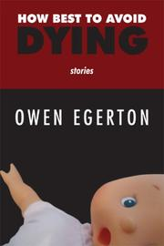Cover of: How Best to Avoid Dying | Owen Egerton