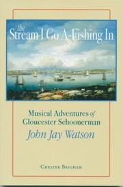 The Stream I Go A-Fishing In by Chester Brigham
