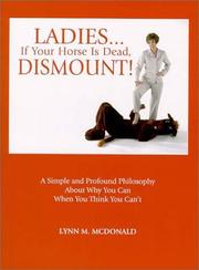 Cover of: Ladies   If Your Horse Is Dead, Dismount! | Lynn M. McDonald