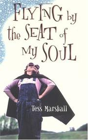 Cover of: Flying by the Seat of My Soul | Tess Marshall