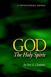 Cover of: God the Holy Spirit | Don K. Clements
