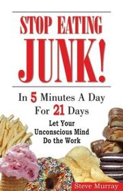 Cover of: Stop Eating Junk! In 5 Minutes a Day For 21 Days Let Your Unconscious Mind Do the Work