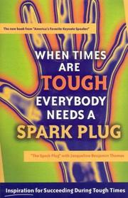 Cover of: When Times Are Tough Everybody Needs a Spark Plug | The Spark Plug
