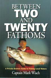 Cover of: Between Two and Twenty Fathoms | Captain Mark Wisch