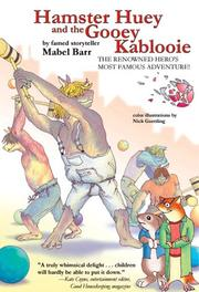 Cover of: Hamster Huey and the Gooey Kablooie | Mabel Barr