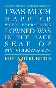 Cover of: I Was Much Happier When Everything I Owned Was in the Back Seat of My Volkswagen