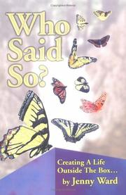 Cover of: Who Said So? Creating a Life Outside the Box
