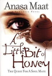 Cover of: A Little Bit of Honey | Anasa Maat