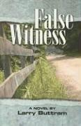 Cover of: False Witness | Larry Buttram